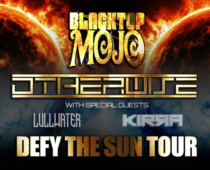 2019 Defy the Sun tour featuring Blacktop Mojo, Otherwise, Kirra, Lullwater