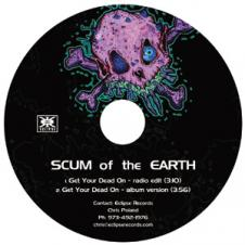 Scum of the Earth - Get Your Dead On