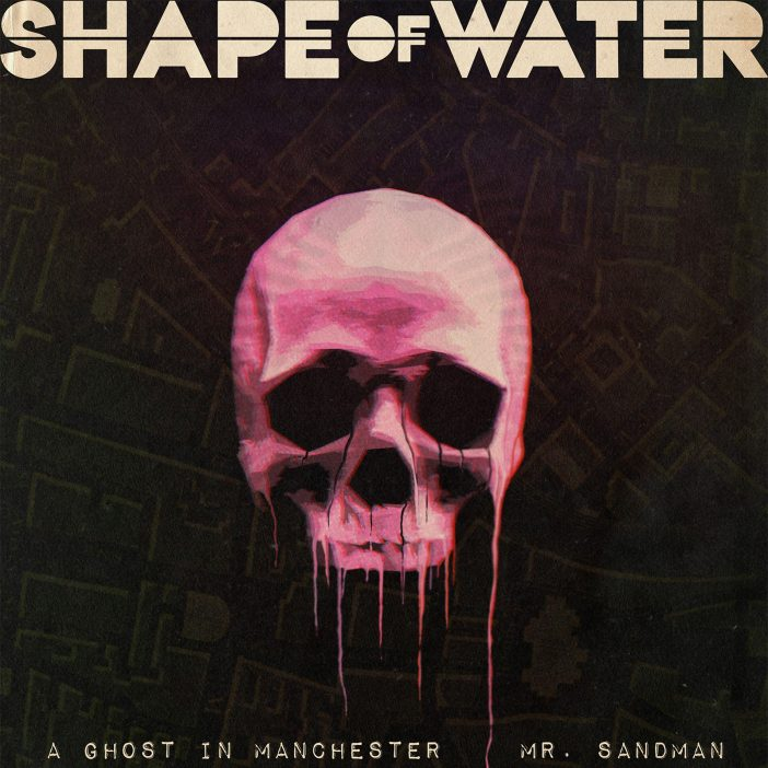 A Ghost In Manchester Mr Sandman by Shape Of Water