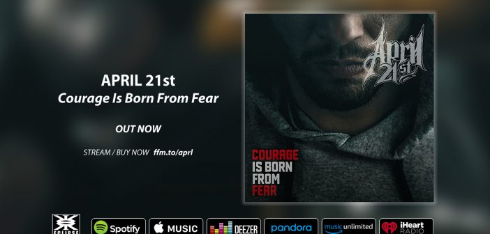 Courage Is Born From Fear by April 21st (out now)