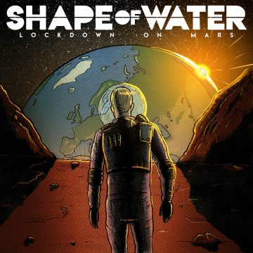 Lockdown On Mars by Shape Of Water