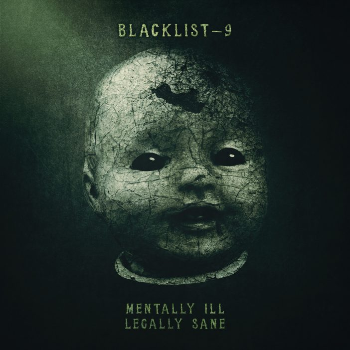 Mentally Ill Legally Sane by Blacklist 9 - cover art
