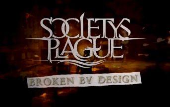 Society's Plague Broken By Design
