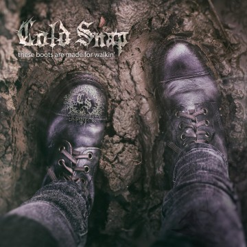 These Boots Are Made For Walkin - Cold Snap