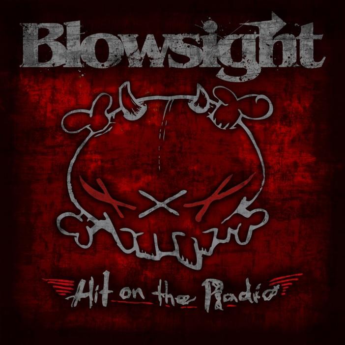 Blowsight - Hit on the Radio